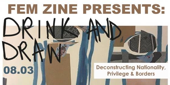 Fem Zine presents Deconstructing Nationality